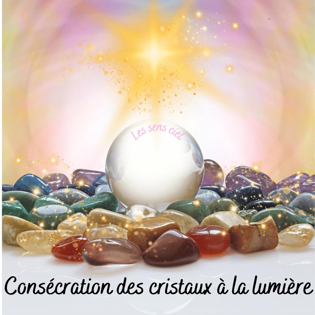 Consécration des cristaux à la lumière