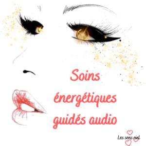 Soins énergétiques guidés audio