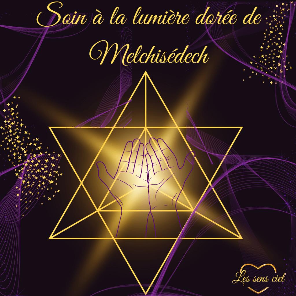soin à la lumière dorée de Melchisédech